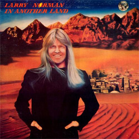 In Another Land, Larry Norman 1976