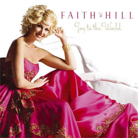 Joy To The World, 2008, Faith Hill