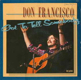 Got To Tell Somebody, Don Francisco, 1979