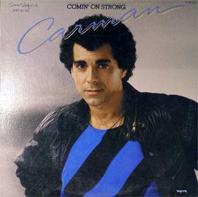 Comin' On Strong, 1984, Carman