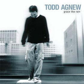 Grace Like Rain, Todd Agnew, 2006