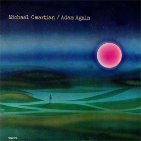 Adam Again, 1976, Michael Omartian